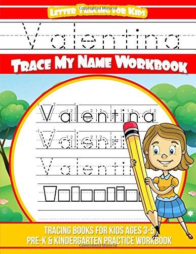 Download Valentina Letter Tracing for Kids Trace my Name Workbook: Tracing Books for Kids ages 3 - 5 Pre-K & Kindergarten Practice Workbook pdf