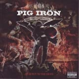 Paths of Glorylead But to the Grave by Pig Iron (2007-10-30)