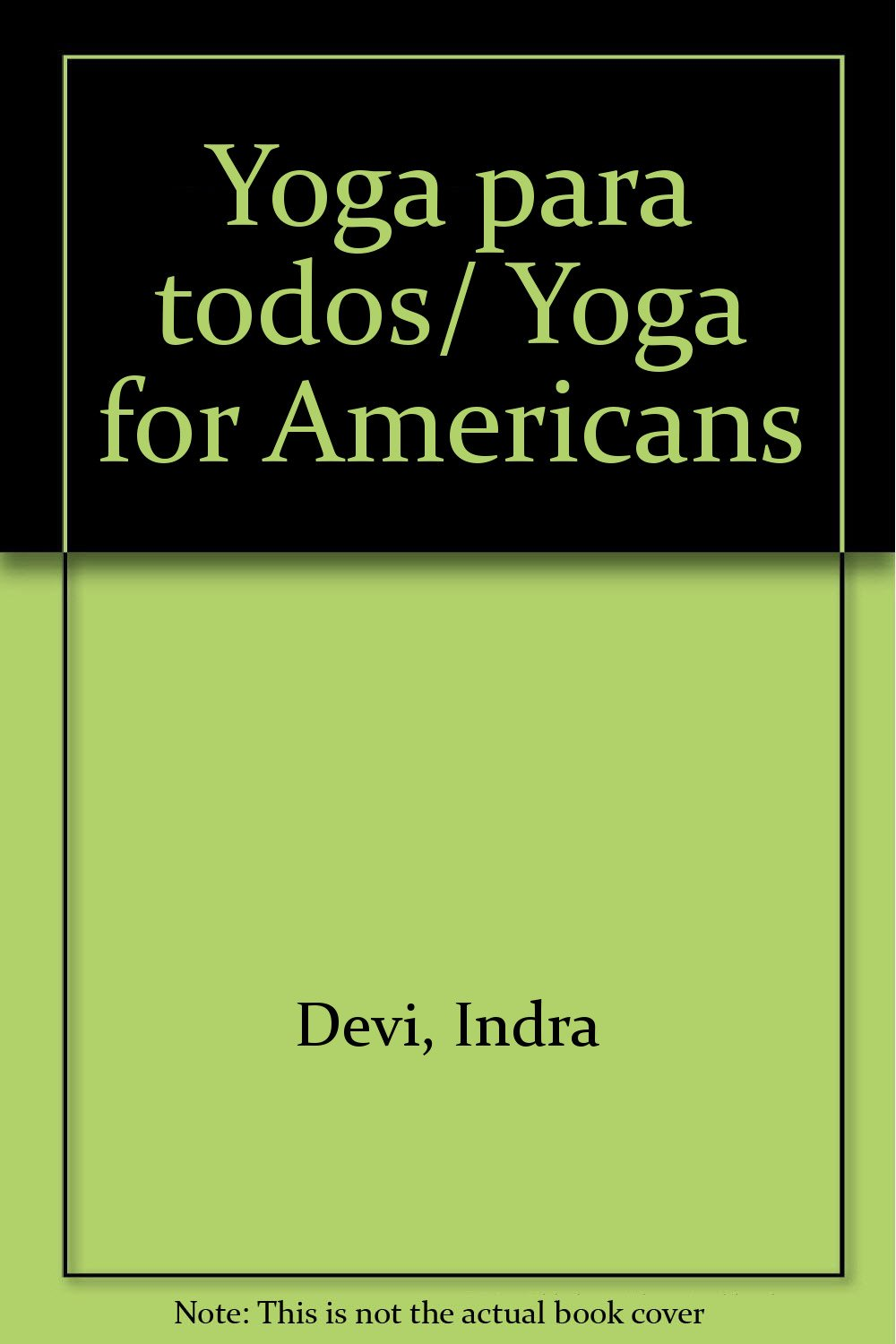 Yoga para todos/ Yoga for Americans (Spanish Edition): Indra ...