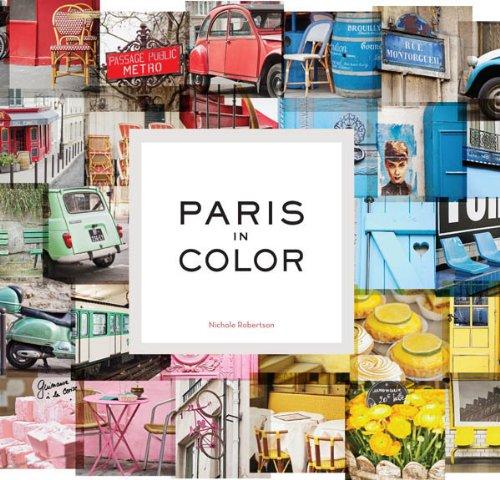 Paris in Color by [Robertson, Nichole]