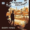 A Kestrel for a Knave Hörbuch von Barry Hines Gesprochen von: Gareth Bennett Ryan