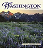 Washington Wild and Beautiful, photography by Charles Gurche, 1560372206