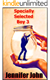 Specially Selected Boy 3: : A Quirky, Offbeat, Addictive Femdom Erotic Fantasy