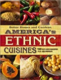 America's Ethnic Cuisines, Better Homes and Gardens Editors, 0696217171
