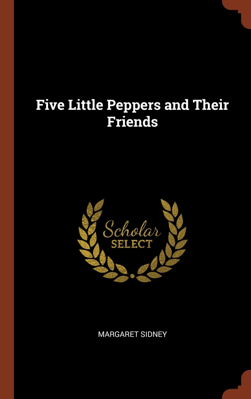 Download Five Little Peppers and Their Friends PDF