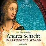 Das brennende Gewand (Die Begine Almut Bossart)   Andrea Schacht