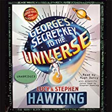 George's Secret Key to the Universe Audiobook by Lucy Hawking, Stephen Hawking Narrated by Hugh Dancy