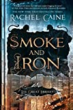 Smoke and Iron (The Great Library) Kindle Edition by Rachel Caine (Author) Book 4 of 4 in The Great Library (4 Book Series)
