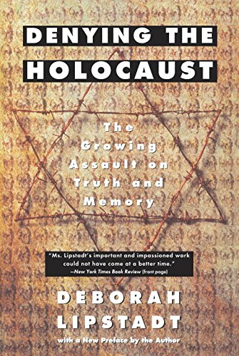 denying-the-holocaust-the-growing-assault-on-truth-and-memory