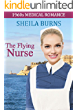 The Flying Nurse (1960s Medical Romance Book 3)