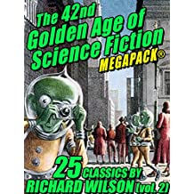 The 42nd Golden Age of Science Fiction MEGAPACK: Richard Wilson. (vol. 2)