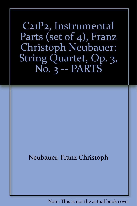 Download C21P2, Instrumental Parts (set of 4), Franz Christoph Neubauer: String Quartet, Op. 3, No. 3 -- PARTS PDF