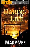 Daring To Live: A Patriotic Suspense Novel
