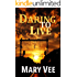 Daring To Live: A Patriotic Suspense Novel