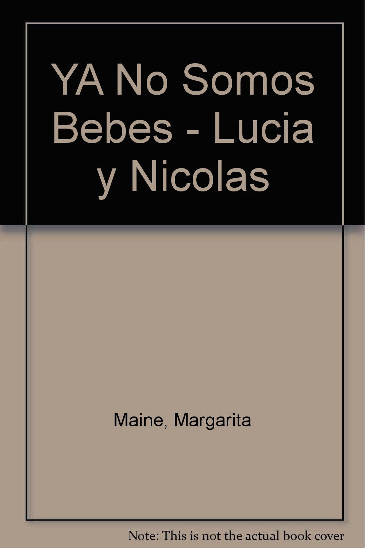 Download YA No Somos Bebes - Lucia y Nicolas (Spanish Edition) ebook