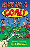 Give Us a Goal!: Football Poems