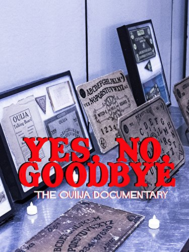 Yes, No, Goodbye - The Ouija Documentary