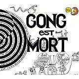 Gong Est Mort Vive Gong