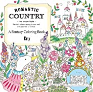 Romantic Country: The Second Tale: A Fantasy Coloring Book