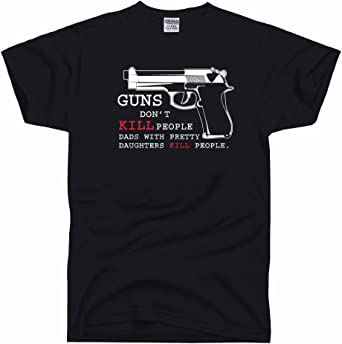 Amazon Com Dirtyragz Men S Guns Don T Kill People Dad S With Pretty Daughters People T Shirt Clothing