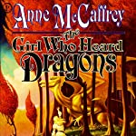 The Girl Who Heard Dragons   Anne McCaffrey
