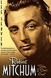 "Robert Mitchum: ""Baby I Don't Care"""