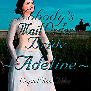 Nobody's Mail Order Bride: Adeline Audiobook