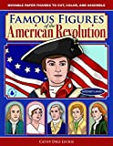 Famous Figures of the American Revolution: Movable Paper Figures to Cut, Color, and Assemble