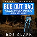 Preppers Blueprint: Bug Out Bag Audiobook by Bob Clark Narrated by Peter L. Herrick