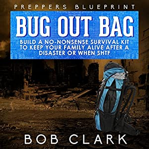 Preppers blueprint bug out bag audiobook bob clark audible preppers blueprint bug out bag audiobook malvernweather Choice Image