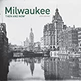 2018 Milwaukee Then and Now Wall Calendar