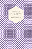 The Last Man, Mary W. Shelly, 1445508192