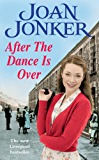 After the Dance is Over: A heart-warming saga of friendship and family (Molly and Nellie series, Book 5)