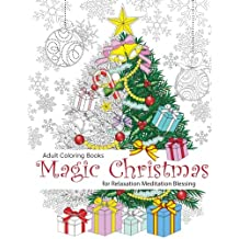 Adult Coloring Book: Magic Christmas : for Relaxation Meditation  Blessing