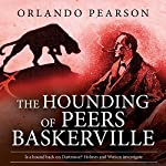 The Hounding of Peers Baskerville: The Redacted Sherlock Holmes | Orlando Pearson