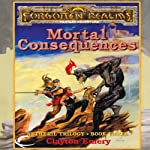 Mortal Consequences: Forgotten Realms: Netheril, Book 3 | Clayton Emery