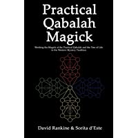 Practical Qabalah Magick: Working the Magic of the Practical Qabalah and the Tree of Life in the Western Mystery Tradition