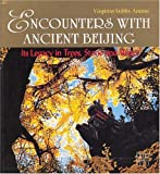 Encounters with Ancient Beijing, Virginia Stibbs Anami, 7508503813