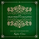 The High Priest's Daughter: The Network Series, Book 3 Audiobook by Katie Cross Narrated by Becca Ballenger