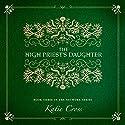 The High Priest's Daughter: The Network Series, Book 3 Hörbuch von Katie Cross Gesprochen von: Becca Ballenger