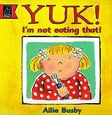 Yuk! I'm Not Eating That!