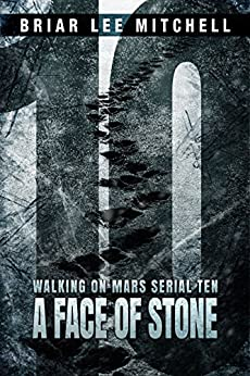 A Face of Stone: From the Journals of Samantha Bloodworth (Walking on Mars Serial 10) by [Mitchell, Briar Lee]