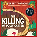 The Killing of Polly Carter Audiobook by Robert Thorogood Narrated by Phil Fox