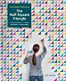 Patchwork Essentials: The Half-Square Triangle: Foolproof Patterns and Simple Techniques from Basic Blocks by Jeni Baker (2015-10-07)