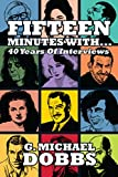 15 Minutes With... Forty Years of Interviews