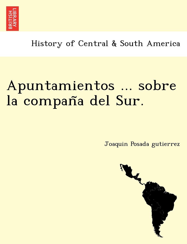 Read Online Apuntamientos ... sobre la compaña del Sur. (Spanish Edition) pdf epub