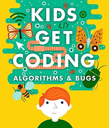 Kids Get Coding: Algorithms and Bugs by Hachette Kids Hodder Wayland