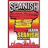 Spanish: Spanish Crash Course: Learn Spanish in 1 Month! (Spanish Books)