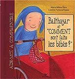 Balthazar et comment sont faits les bébés