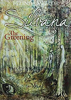 Silvana The Greening (The first book in the Silvana series of novels) by [Mellor, Belinda]